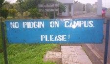 no pidgin on campus